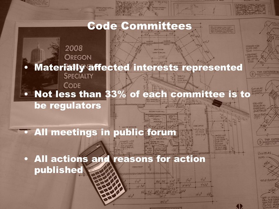 Code Committees Materially affected interests represented Not less than 33% of each committee is to be regulators All meetings in public forum All act