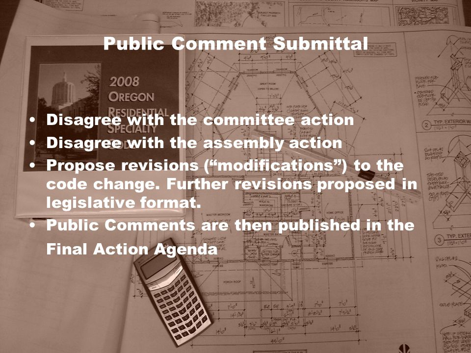 """Public Comment Submittal Disagree with the committee action Disagree with the assembly action Propose revisions (""""modifications"""") to the code change."""