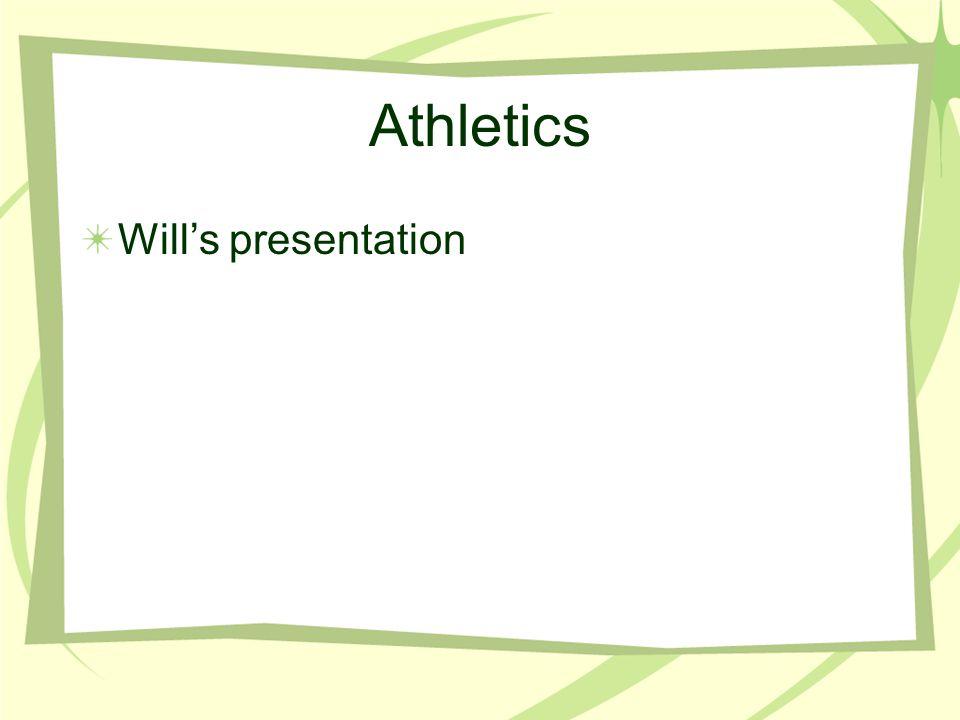 Athletics Will's presentation
