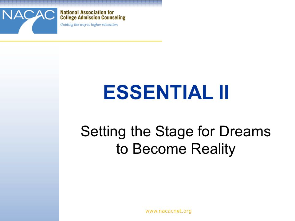 Setting the Stage for Dreams to Become Reality ESSENTIAL II