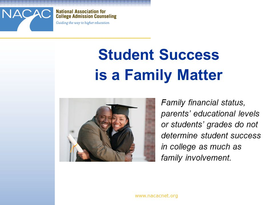 www.nacacnet.org Parents and guardians can help their child address academic and personal pressures and changes by: 1.Talking to your child to help him/her become aware of stresses.