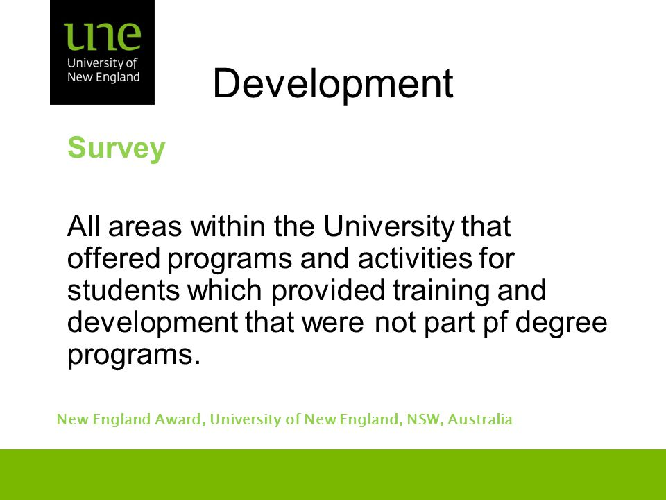 Development Survey All areas within the University that offered programs and activities for students which provided training and development that were not part pf degree programs.