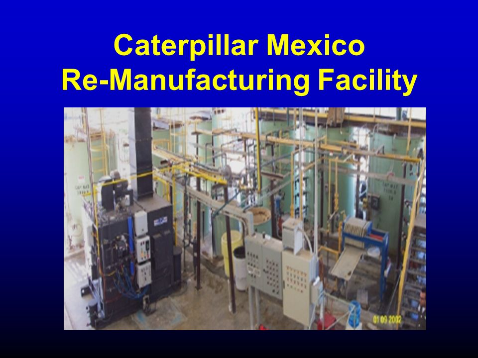 Caterpillar Mexico Re-Manufacturing Facility