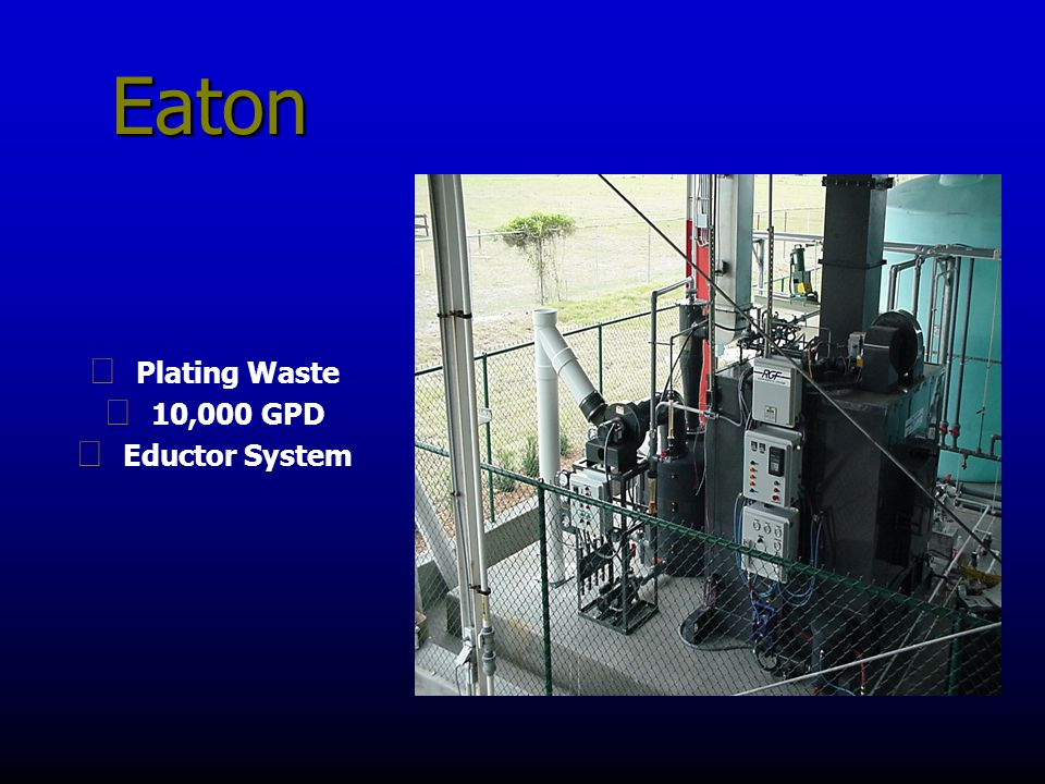 Eaton g Plating Waste g 10,000 GPD g Eductor System