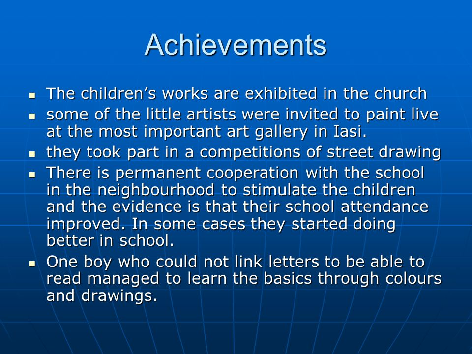 Achievements The children's works are exhibited in the church The children's works are exhibited in the church some of the little artists were invited to paint live at the most important art gallery in Iasi.