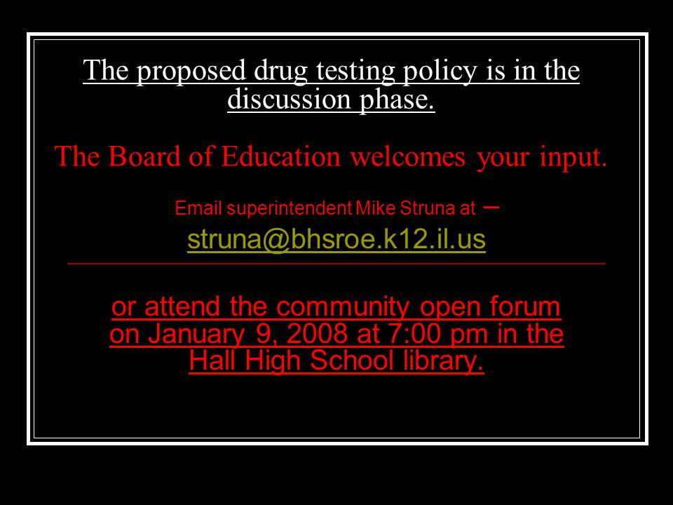 The proposed drug testing policy is in the discussion phase.