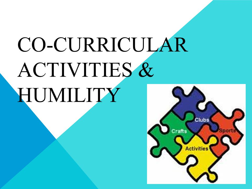 CO-CURRICULAR ACTIVITIES & HUMILITY