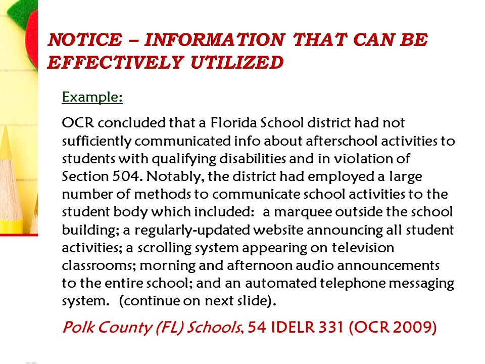 Example: OCR concluded that a Florida School district had not sufficiently communicated info about afterschool activities to students with qualifying disabilities and in violation of Section 504.