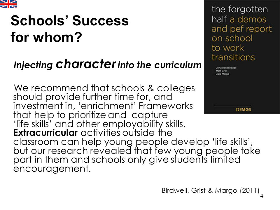 4 Injecting character into the curriculum We recommend that schools & colleges should provide further time for, and investment in, 'enrichment' Framew