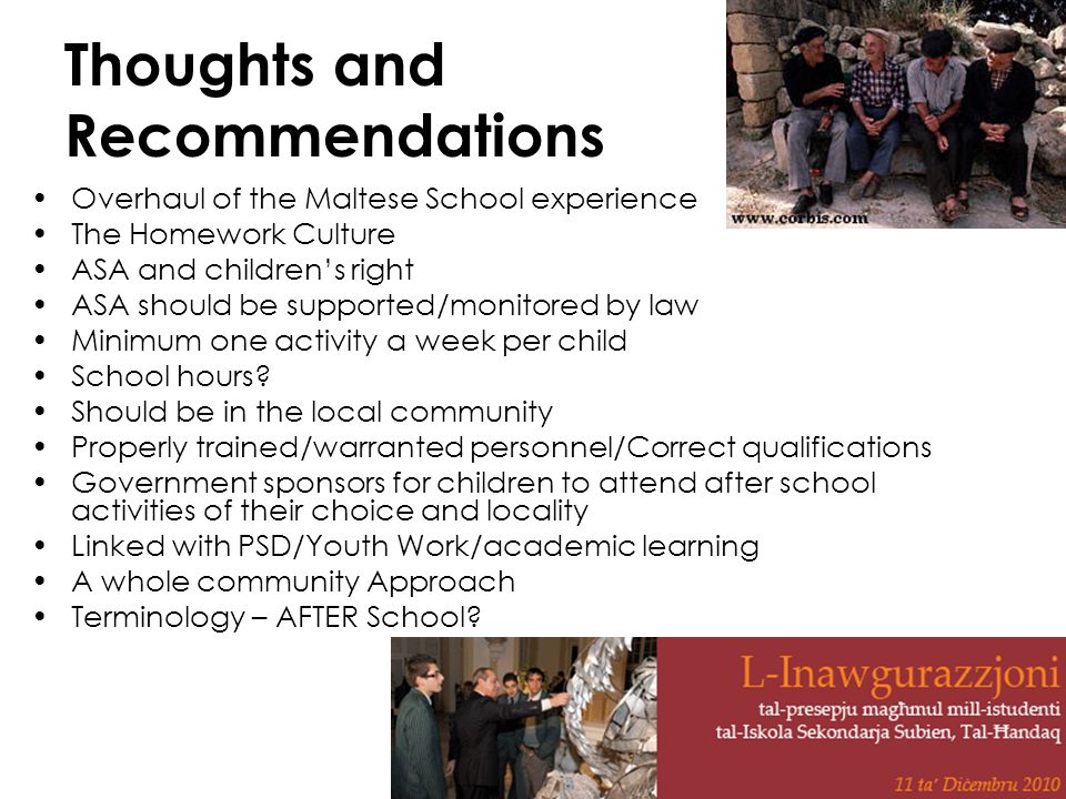 57 Thoughts and Recommendations Overhaul of the Maltese School experience The Homework Culture ASA and children's right ASA should be supported/monito