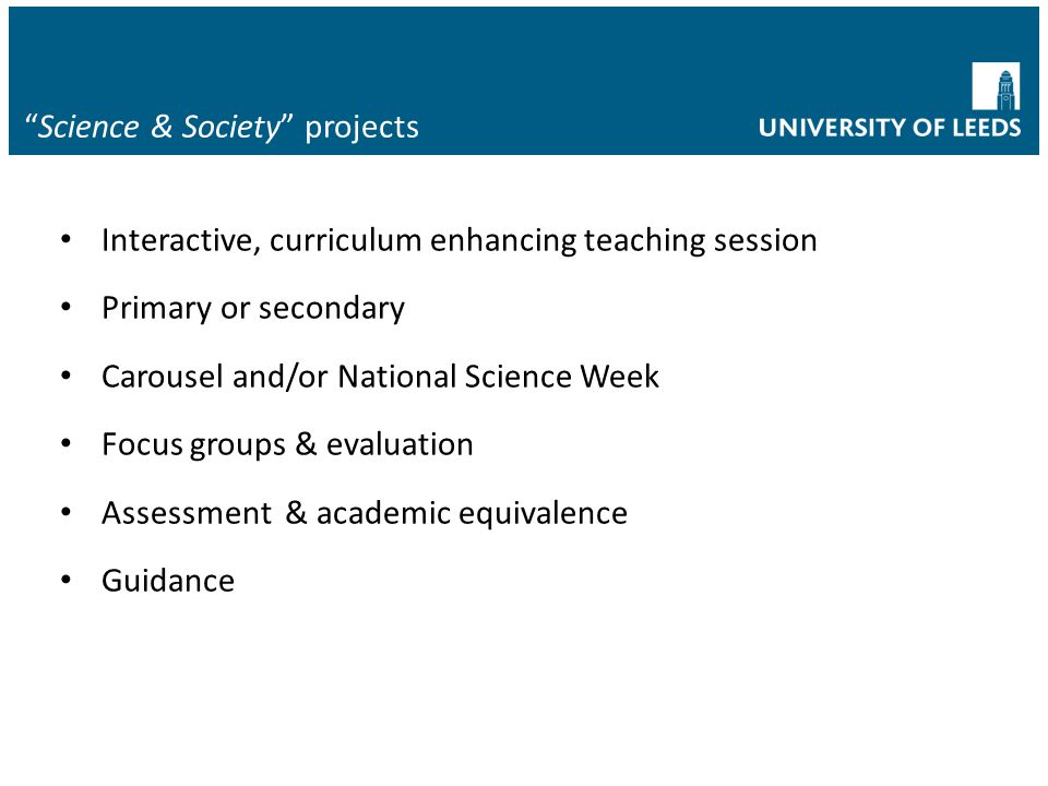 """Science & Society"" projects Interactive, curriculum enhancing teaching session Primary or secondary Carousel and/or National Science Week Focus group"