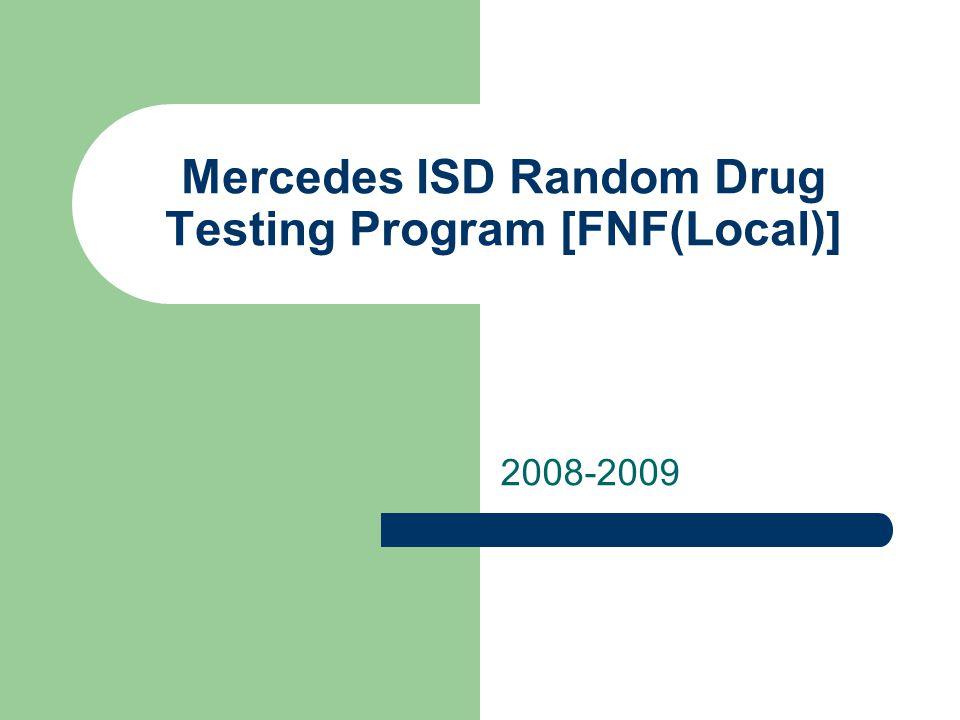 Selection Method The drug-testing laboratory shall use a random selection method to identify students chosen for random drug testing.