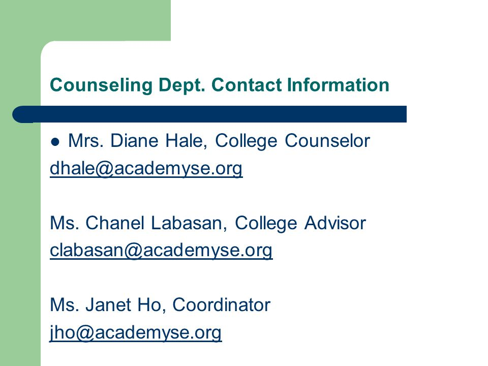Counseling Dept. Contact Information Mrs. Diane Hale, College Counselor dhale@academyse.org Ms.