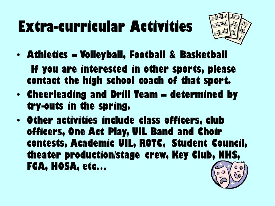 Extra-curricular Activities Athletics – Volleyball, Football & Basketball If you are interested in other sports, please contact the high school coach of that sport.