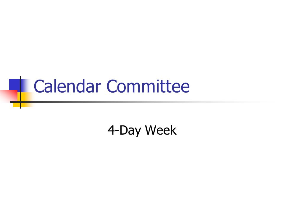 Calendar Committee 4-Day Week