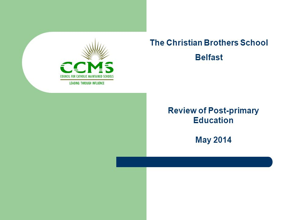 The Christian Brothers School Belfast Review of Post-primary Education May 2014