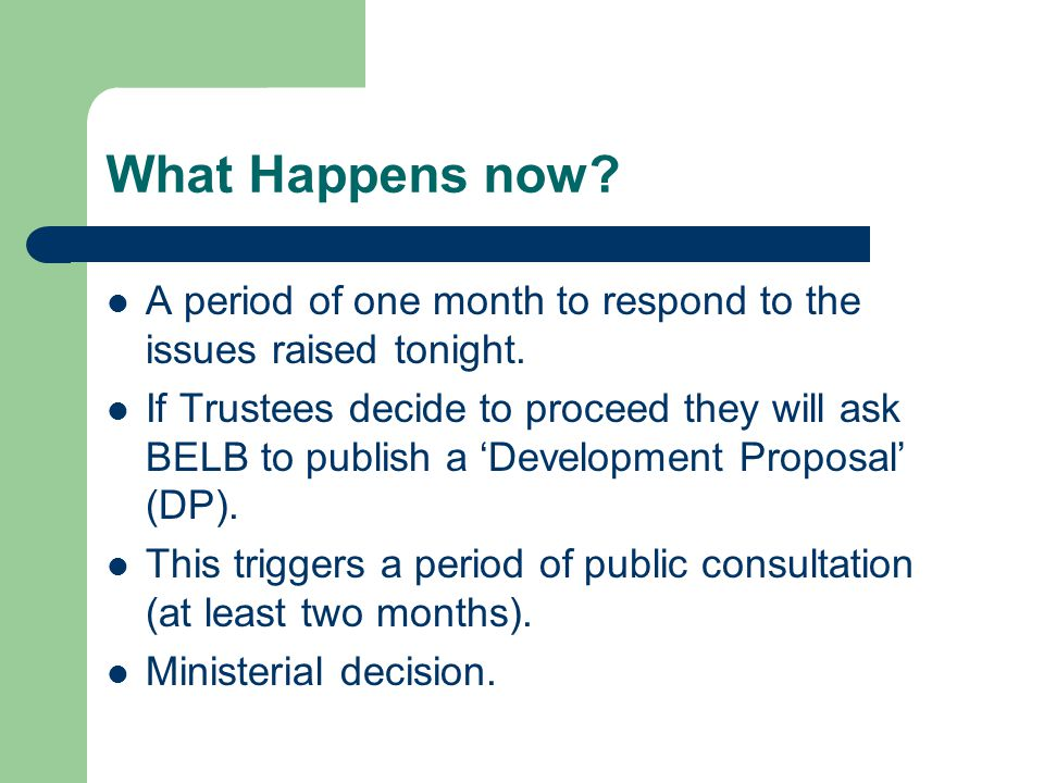 What Happens now. A period of one month to respond to the issues raised tonight.
