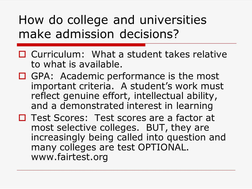 How do college and universities make admission decisions.