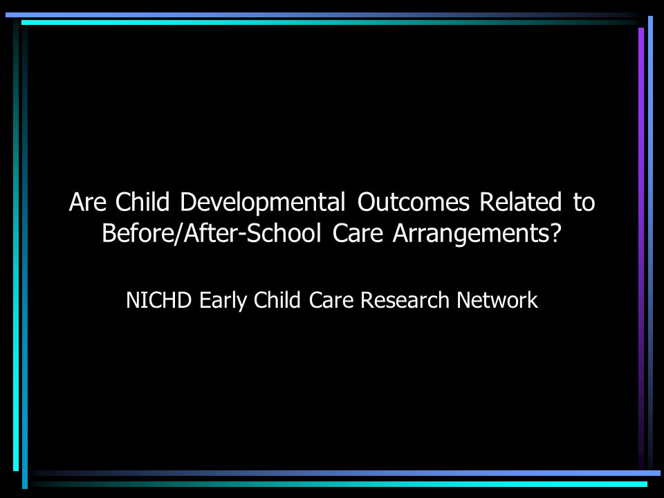 Are Child Developmental Outcomes Related to Before/After-School Care Arrangements? NICHD Early Child Care Research Network