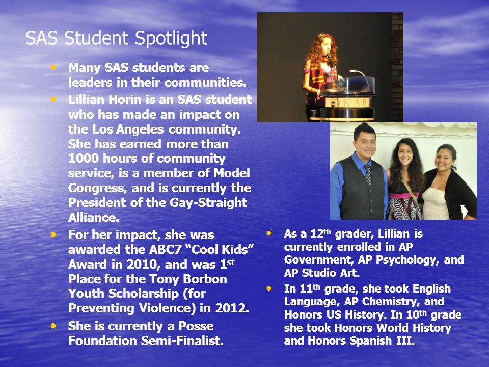 SAS Student Spotlight Many SAS students are leaders in their communities.