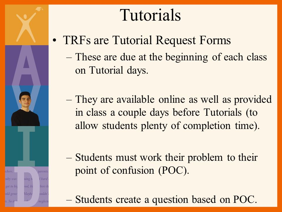 Tutorials TRFs are Tutorial Request Forms –These are due at the beginning of each class on Tutorial days.