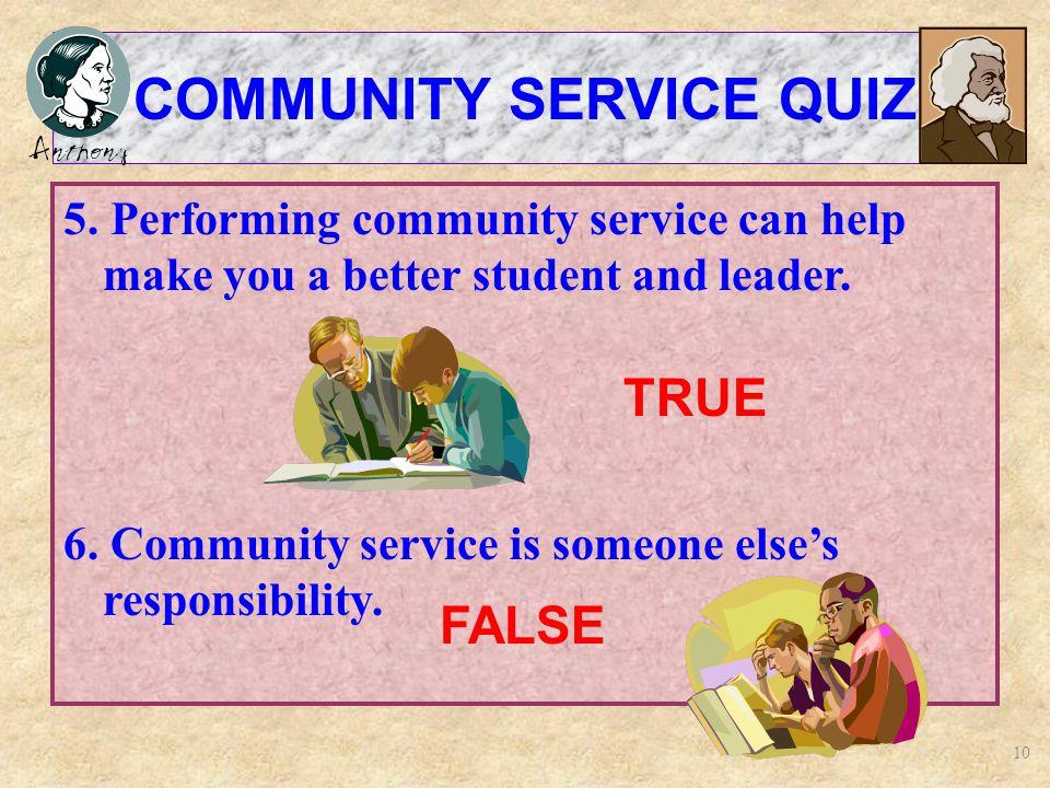 10 COMMUNITY SERVICE QUIZ 5.
