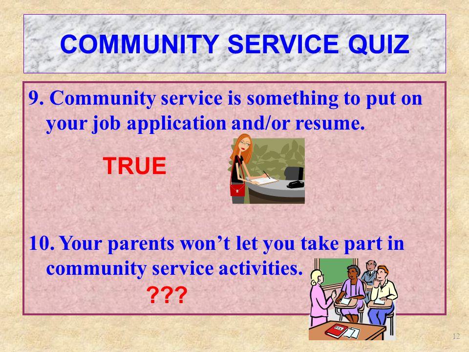 12 COMMUNITY SERVICE QUIZ 9.