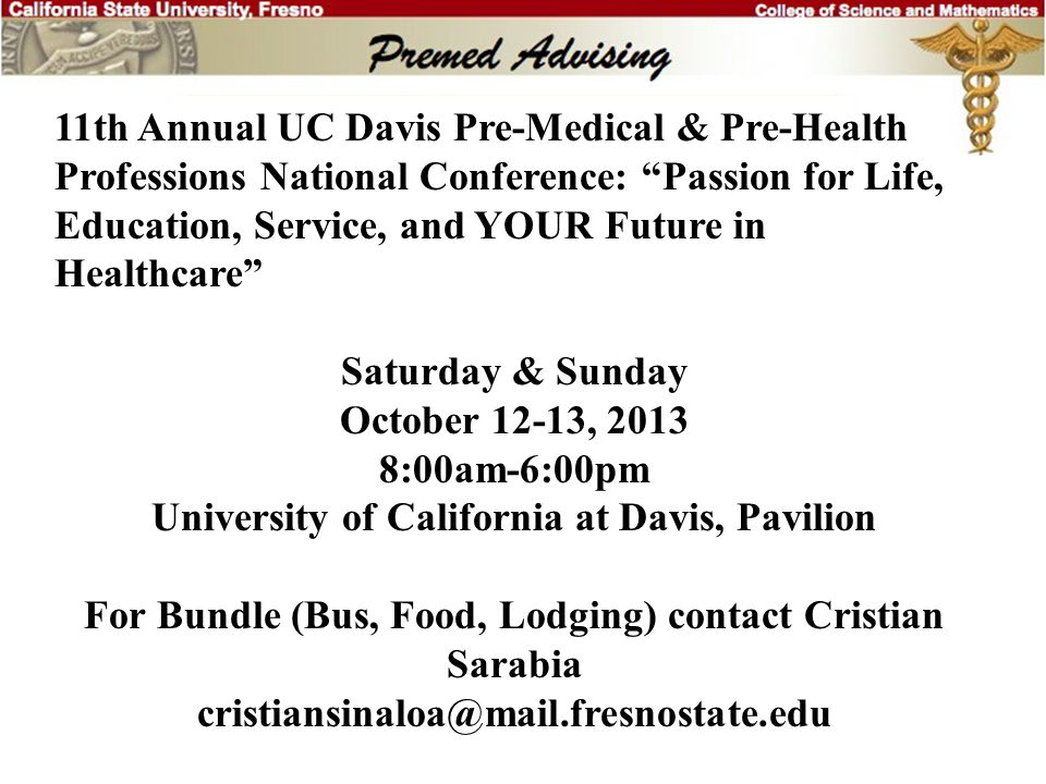 The Road to Medical School Dr. David Frank Chemistry Department CSU Fresno McLane 159 (278-2273; email is better) davidf@csufresno.edu