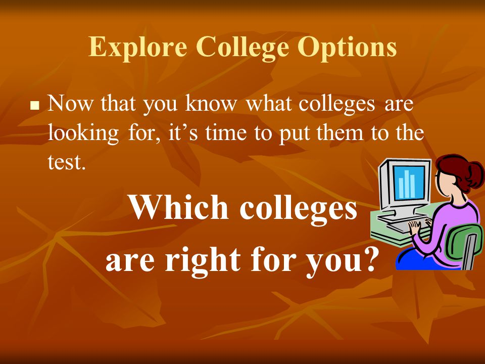 NAVIANCE Students can: Monitor college transcript requests Create resumes of their accomplishments Communicate with their counselor Conduct custom online surveys including personality profiles and career interests