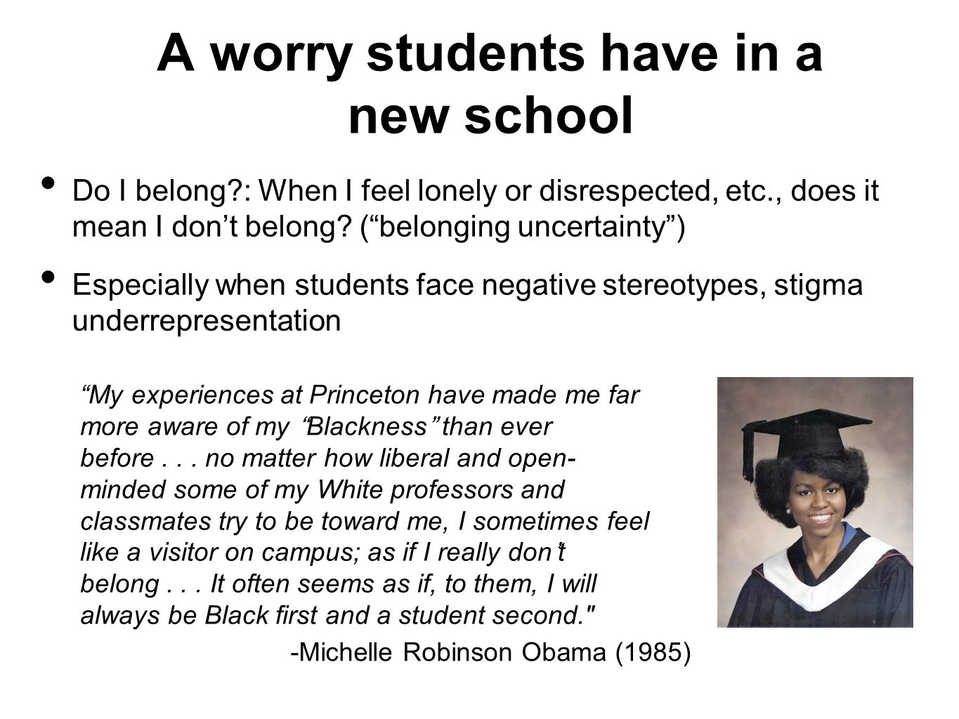 A worry students have in a new school Do I belong : When I feel lonely or disrespected, etc., does it mean I don't belong.