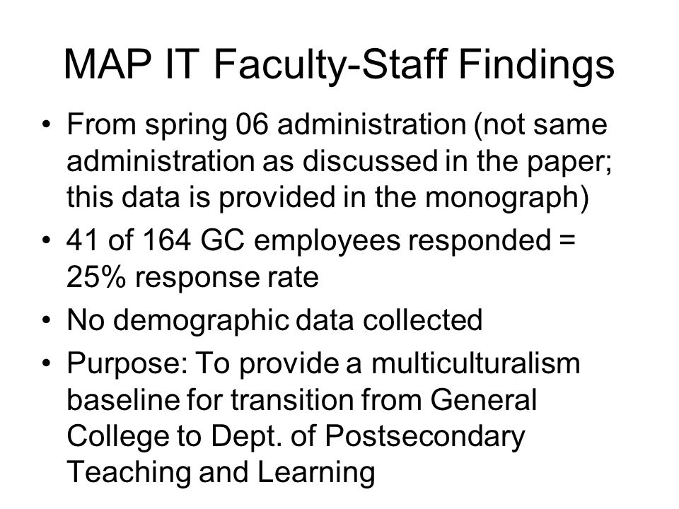 MAP IT Faculty-Staff Findings From spring 06 administration (not same administration as discussed in the paper; this data is provided in the monograph