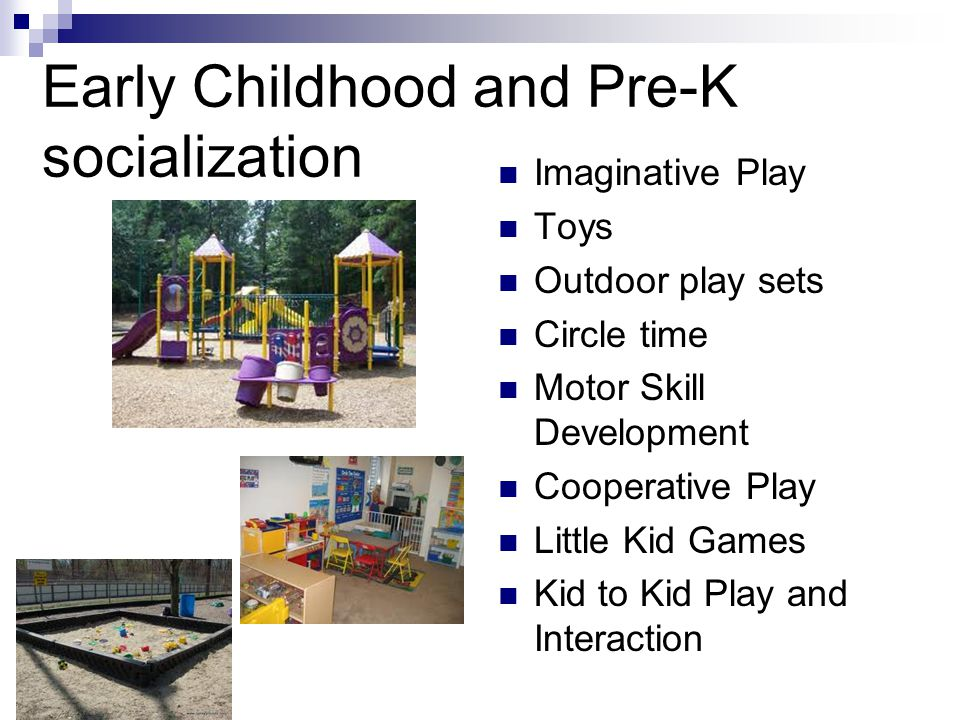 Early Childhood and Pre-K socialization Imaginative Play Toys Outdoor play sets Circle time Motor Skill Development Cooperative Play Little Kid Games