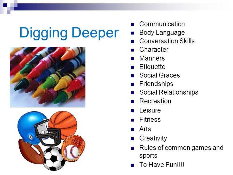 Digging Deeper Communication Body Language Conversation Skills Character Manners Etiquette Social Graces Friendships Social Relationships Recreation L