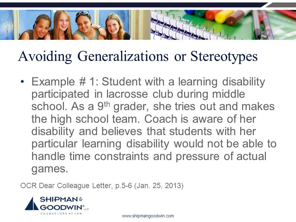 www.shipmangoodwin.com Avoiding Generalizations or Stereotypes Example # 1: Student with a learning disability participated in lacrosse club during middle school.