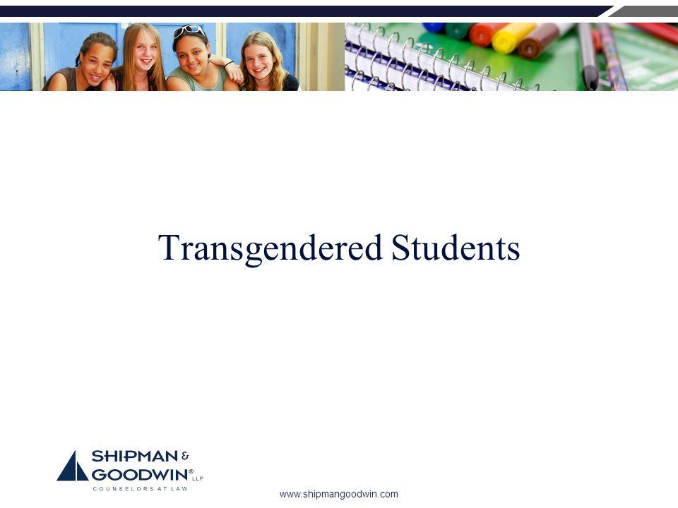 www.shipmangoodwin.com Transgendered Students