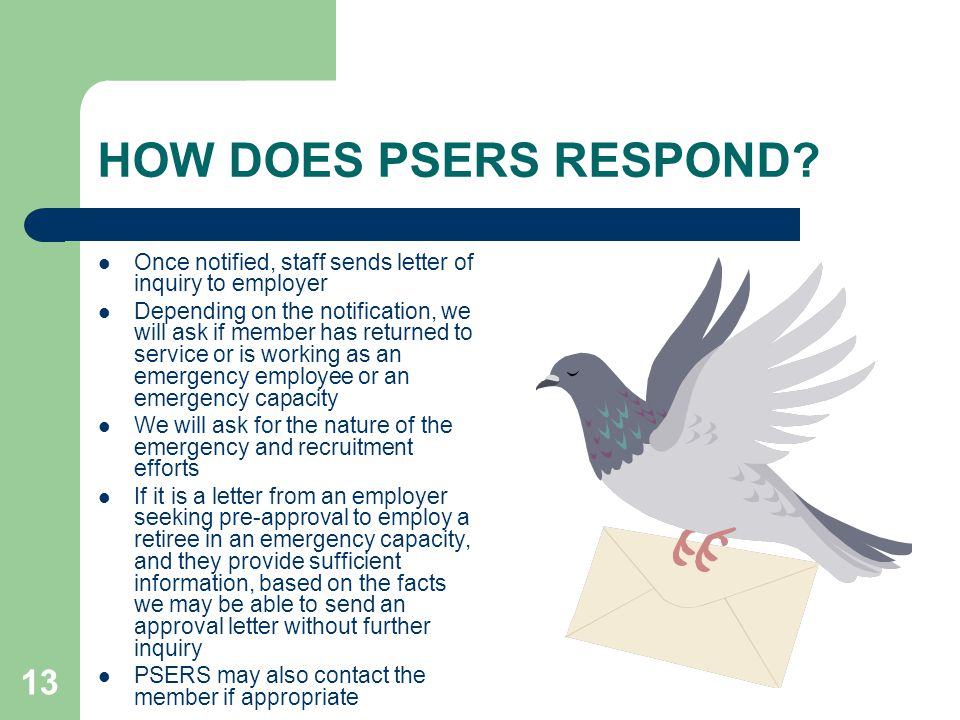 13 HOW DOES PSERS RESPOND.