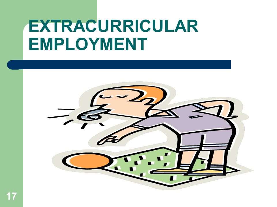 17 EXTRACURRICULAR EMPLOYMENT