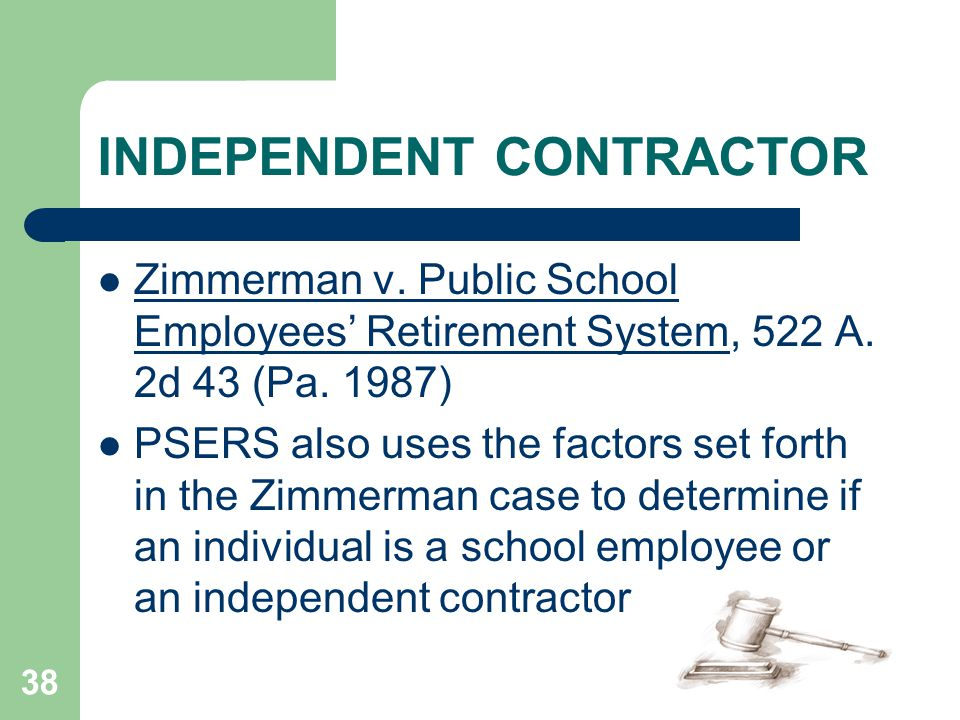 INDEPENDENT CONTRACTOR Zimmerman v. Public School Employees' Retirement System, 522 A.