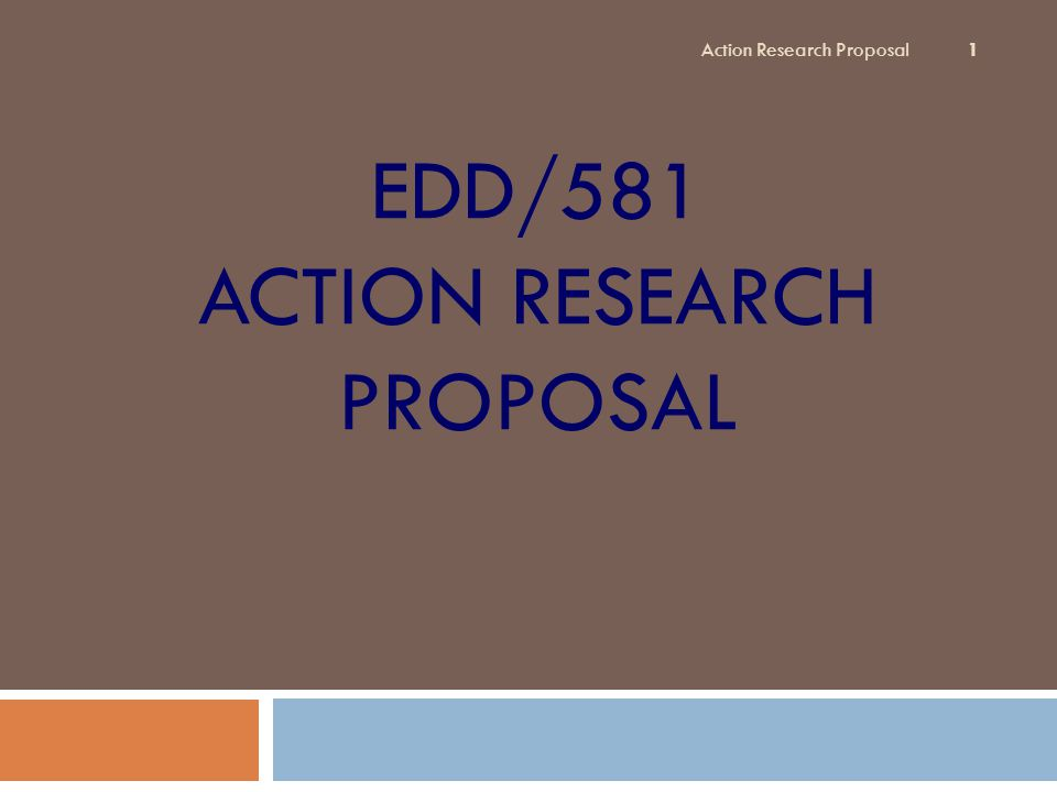 Action Research Proposal Template Instructions  This template will be used to document an action research proposal that could be used to obtain permission from your school or organization to conduct your research.