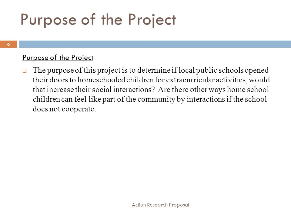 Writer's Role Action Research Proposal 7 Writer's Role  This topic relates to homeschooled children in a small town where social interactions is important.