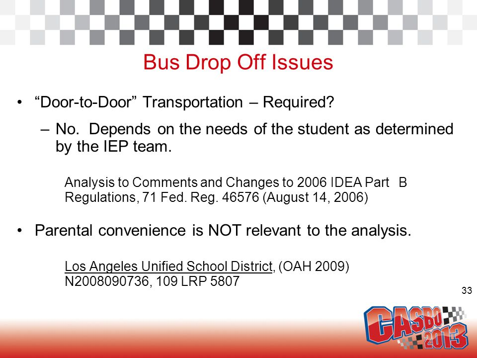 33 Bus Drop Off Issues Door-to-Door Transportation – Required.