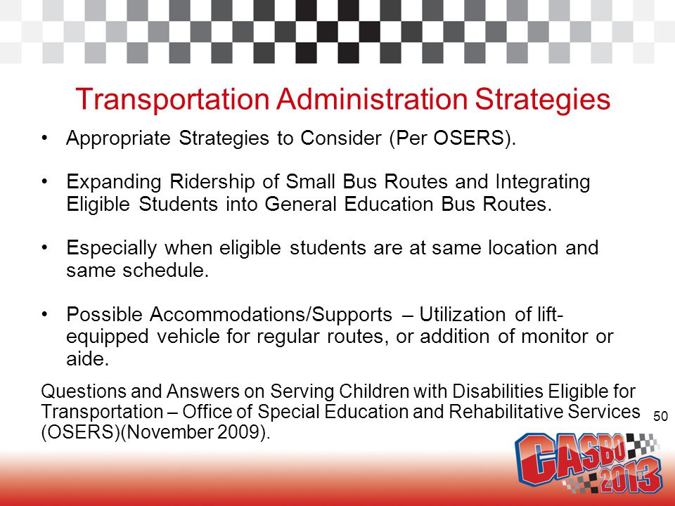 50 Transportation Administration Strategies Appropriate Strategies to Consider (Per OSERS). Expanding Ridership of Small Bus Routes and Integrating El