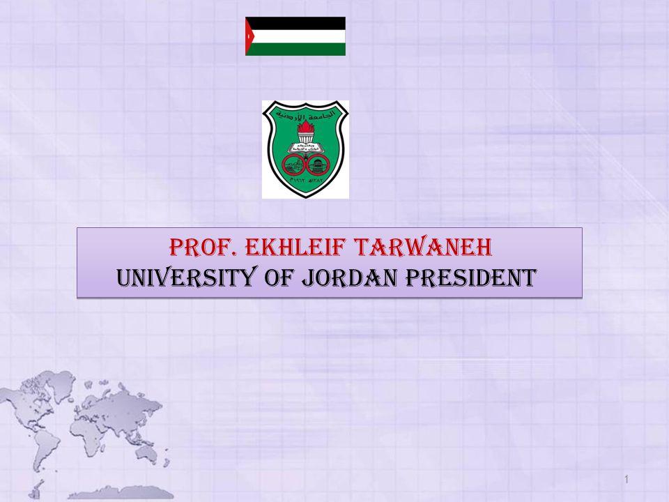1 Prof. Ekhleif tarwaneh university of Jordan President Prof. Ekhleif tarwaneh university of Jordan President