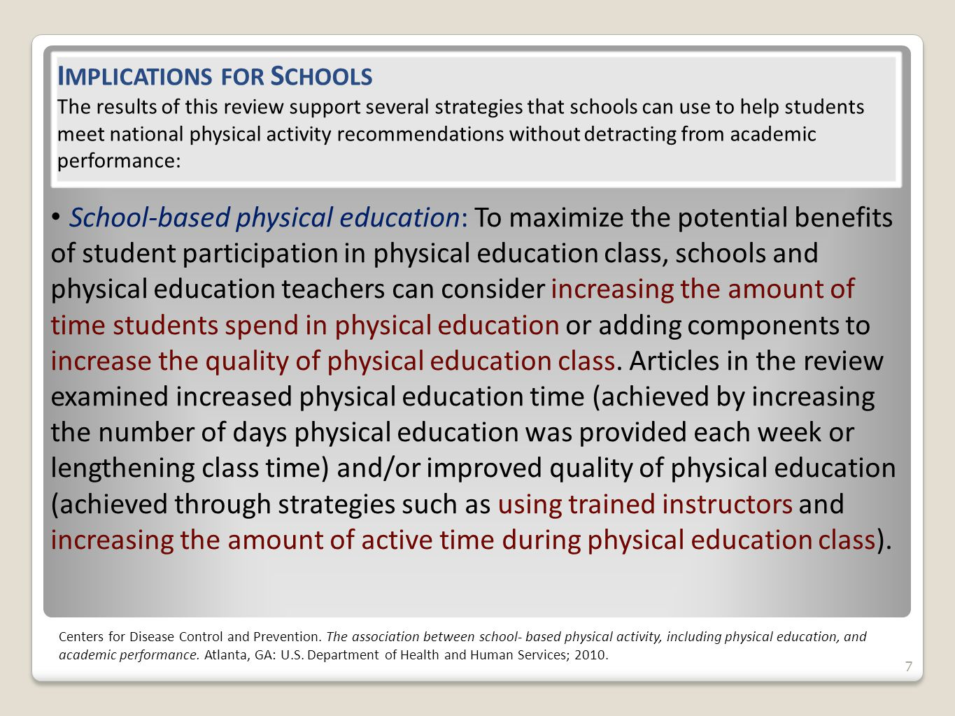 88 Recess: School boards, superintendents, principals, and teachers can feel confident that providing recess to students on a regular basis may benefit academic behaviors, while also facilitating social development and contributing to overall physical activity and its associated health benefits.