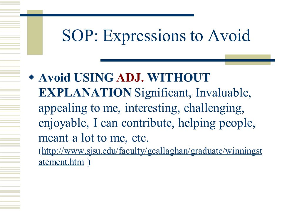 SOP: Expressions to Avoid  Avoid USING ADJ.