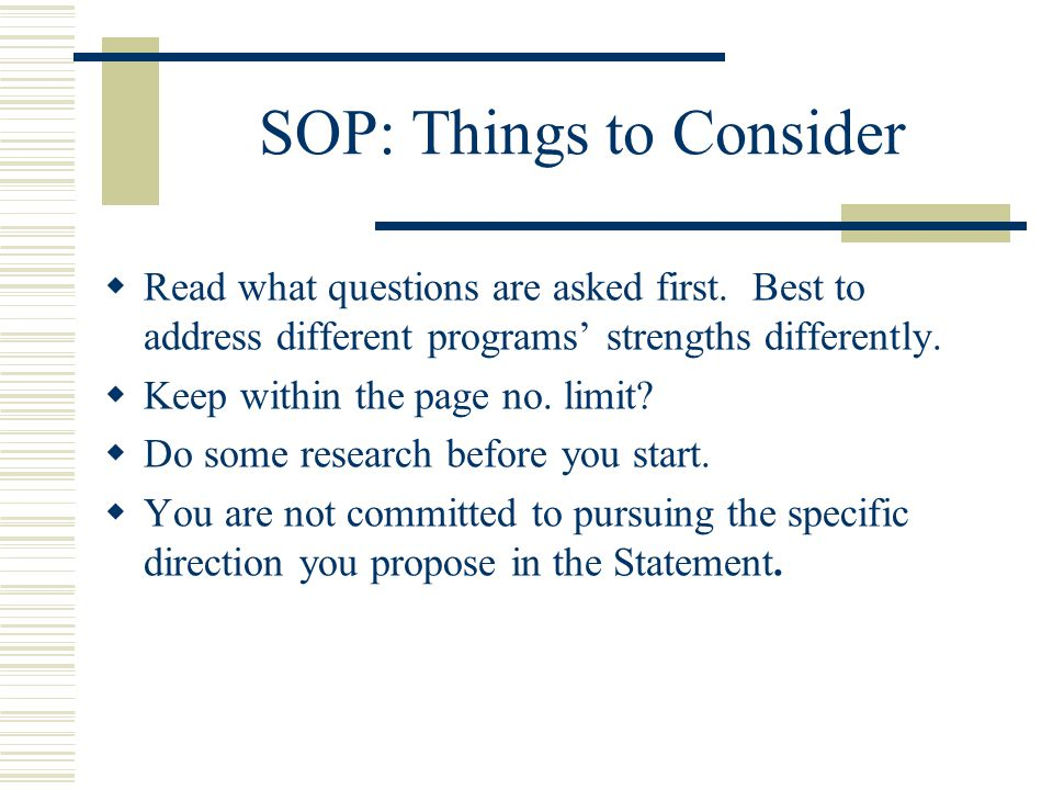 SOP: Things to Consider  Read what questions are asked first.