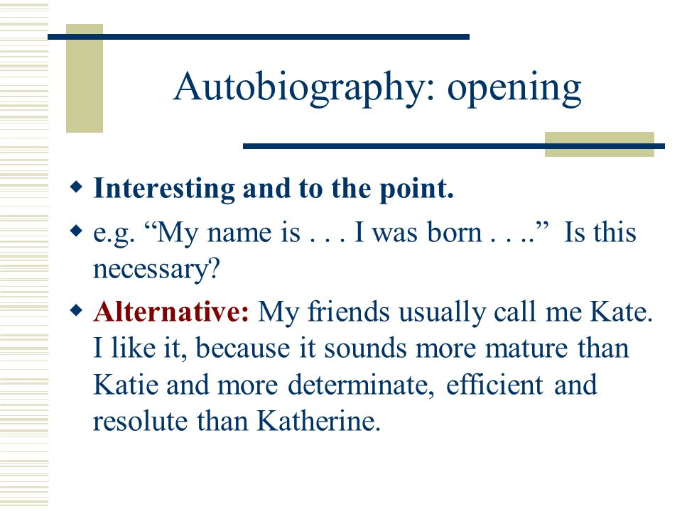 Autobiography: opening  Interesting and to the point.