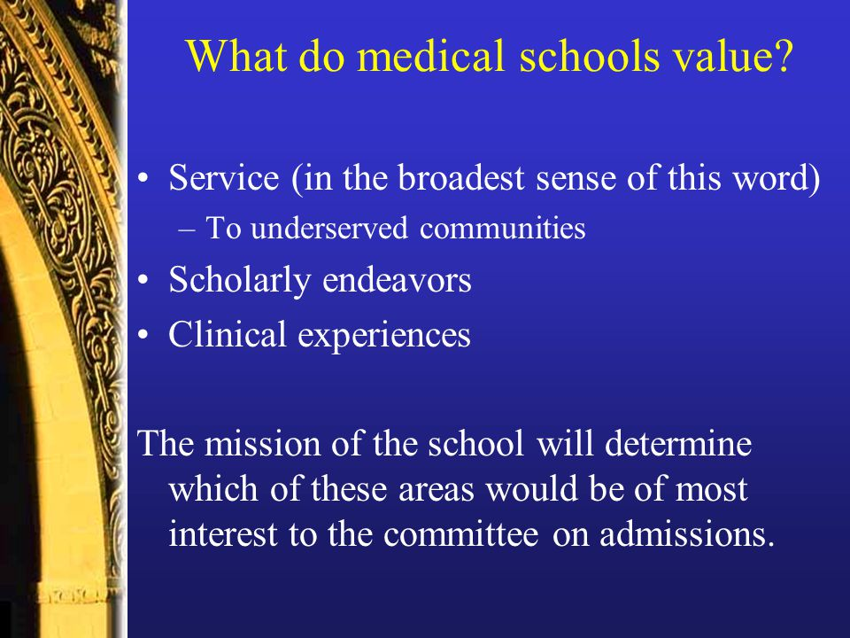 What do medical schools value.