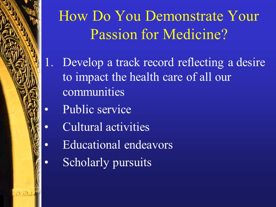 How Do You Demonstrate Your Passion for Medicine.