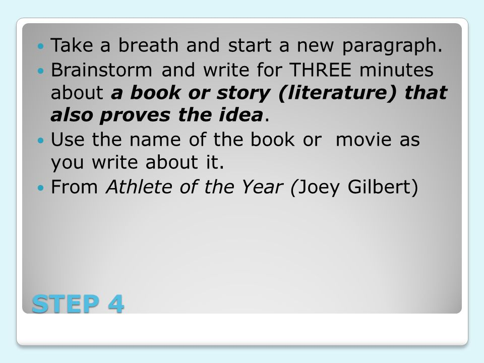 STEP 5 Take a breath and start a new paragraph.
